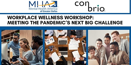 Workplace Wellness Workshop:  Meeting the Pandemic's Next Big Challenge tickets