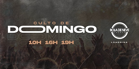 Culto de Dom -  16/05- Bola de Neve Londrina ingressos