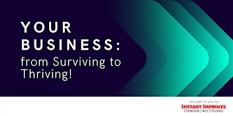 Your Business: from Surviving to Thriving tickets