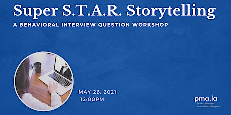 Super S.T.A.R Storytelling for Product Manager Interviews tickets
