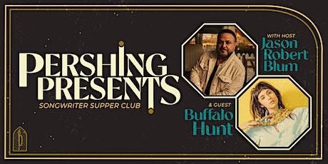 Pershing Presents | Jason Blum & Buffalo Hunt tickets