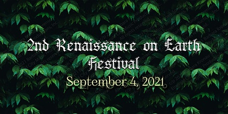 2nd Renaissance on Earth Festival - September 4, 2021 tickets