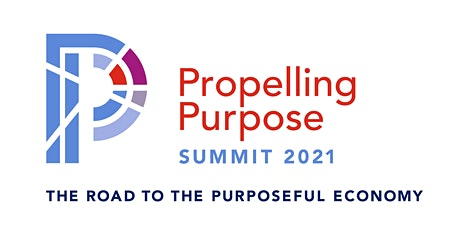 Propelling Purpose Summit 2021   The Road to the Purposeful Economy tickets