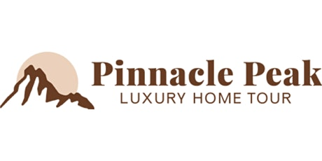 Pinnacle Peak Luxury Home Tour - May 21st tickets