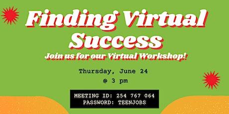 Teen Workforce Initiative -Finding Virtual Success tickets