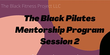 The Black Pilates Mentorship Program Session 2 tickets