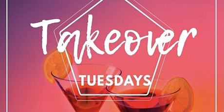 Takeover Tuesdays tickets
