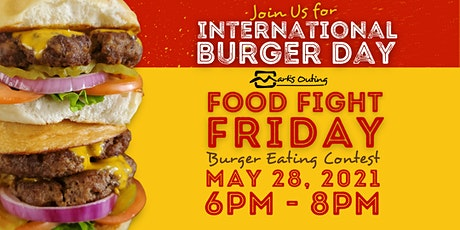 Mark's Outing Food Fight Friday: Burger Eating Contest tickets