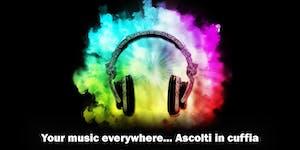 Your music everywhere... Ascolti in cuffia