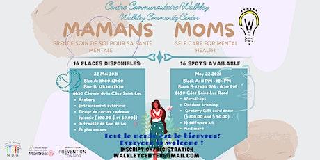 Maman: Soin de soi et la Santé Mental / Moms : self care and Mental Health billets