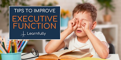 Top Tips to Strengthen Executive Function Skills tickets