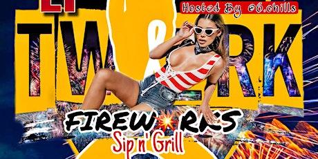 "4th of July "" TWERK & FIREWORKS "" Sip n' Grill #Darty tickets"