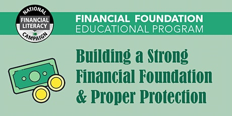 Building a Strong Financial Foundation & Proper Protection Tickets