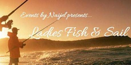 Ladies Fish & Sail tickets