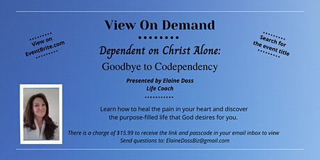 Dependent on Christ Alone: Goodbye to Codependency tickets