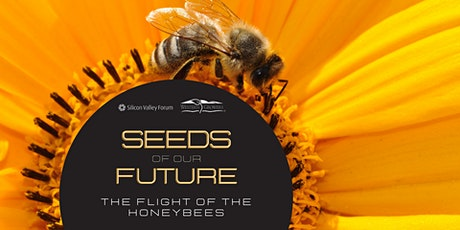 2021 Seeds of Our Future: The Flight of the Honeybees tickets