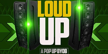 LOUD UP!! : POPUP BYOB X COOLER PARTY tickets