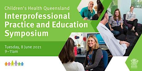 CHQ Interprofessional Practice & Education Symposium tickets
