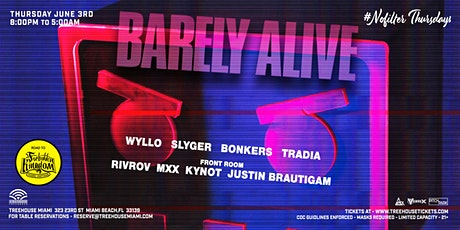 Barely Alive @ Treehouse Miami tickets