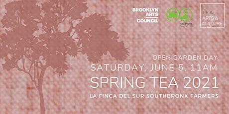 Spring Tea 2021 at La Finca Del Sur South Bronx Farmers tickets