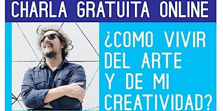 ¿Cómo vivir del arte y de mi creatividad? boletos