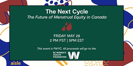 The Next Cycle: The Future of Menstrual Equity in Canada tickets