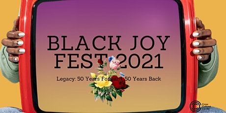 Black Joy Fest Live Legacy: 50 Years Forward & 50 Years Back tickets