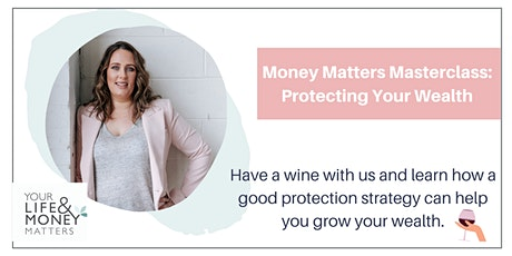 Money Matters Masterclass Series: Protecting your Wealth tickets