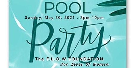 F L O W Foundation POOL PARTY! tickets
