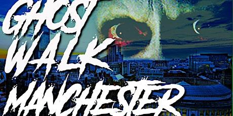 Ghost Walk Manchester With Spirit Meduim  (FREE) tickets
