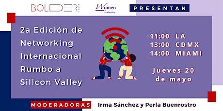2a Edición de  Networking Internacional, rumbo a Sillcon Valley tickets