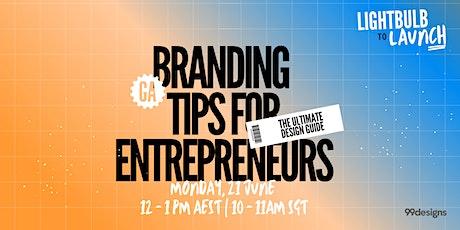 Branding Tips for Entrepreneurs: The Ultimate Design Guide tickets