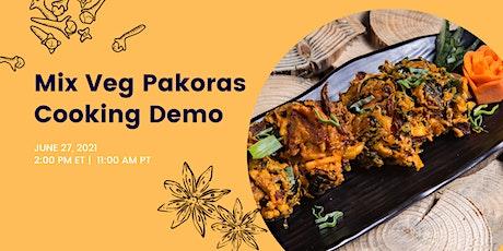 Indian Cooking Demo - Mix Veg Pakoras tickets