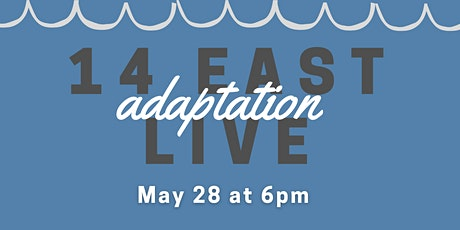 14 East Live: Adaptation tickets