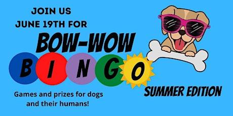 Bow-Wow Bingo Summer edition! tickets