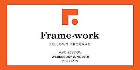 Framework Fellows Virtual Info Session - June 30 tickets