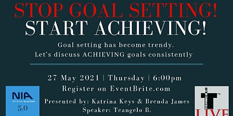STOP GOAL SETTING! START ACHIEVING! tickets