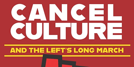 Cancel Culture and the Left's Long March - Book Event tickets