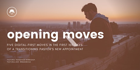 opening moves:  in the first 100 days of pastoral transition tickets