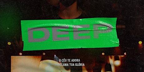DEEP -  15/05 ingressos