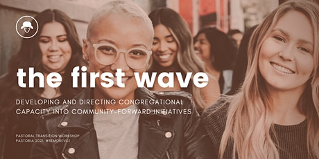 the first wave: new ministry initiatives that engage the community tickets