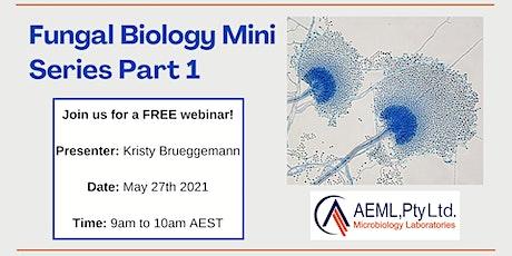 AEML Pty Ltd Presents: Fungal Biology Mini Series Part 1 tickets
