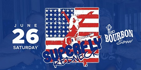 Superfly Redneck - 10pm Show - Saturday, June 26 tickets