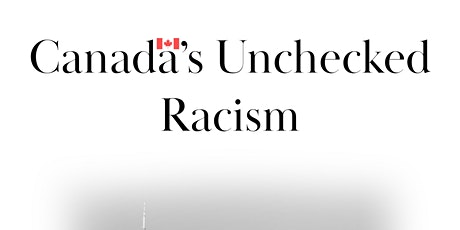 Fern Film Festival presents: Canada's Unchecked Racism tickets