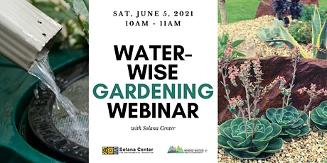Water-Wise Gardening Webinar tickets