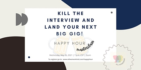 Happy Hour Masterclass:  Kill the Interview and Land Your Next Big Gig! tickets