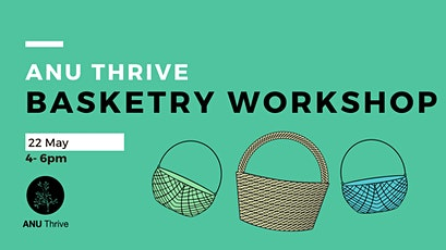 ANU Thrive Basketry Workshop tickets