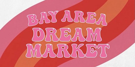 Bay Area Dream Market tickets