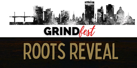 Roots Reveal @ GRINDfest tickets
