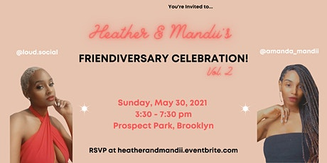 Heather & Mandii's Friendiversary Celebration! tickets